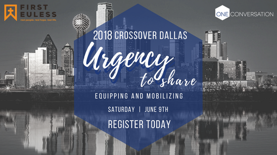2018 Crossover Dallas | Urgency to Share | One Conversation